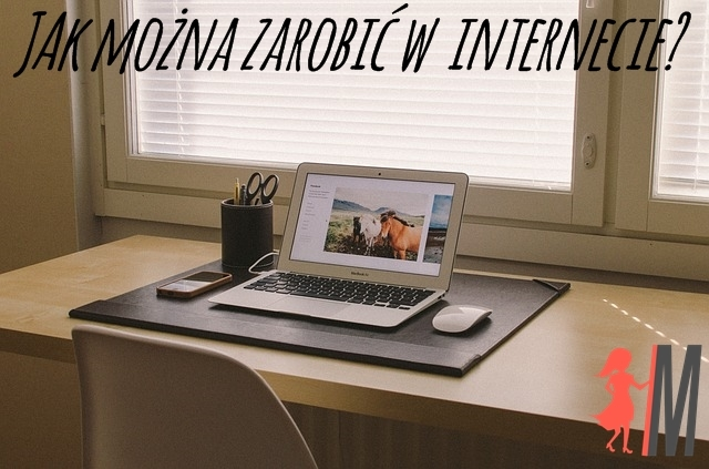 Jak można zarobić w internecie?